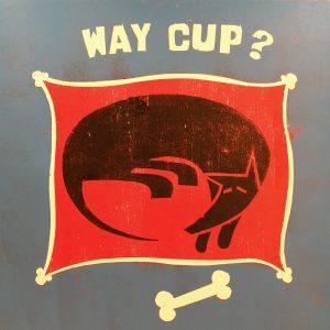 Way cup?